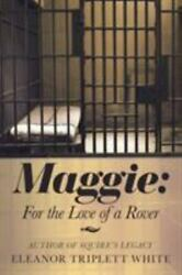 Maggie For The Love Of A Rover White, Eleanor Triplett Paperback Collectible -