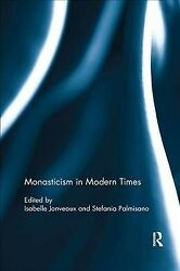 Monasticism In Modern Times Paperback By Jonveaux Isabelle Edt Palmisano...