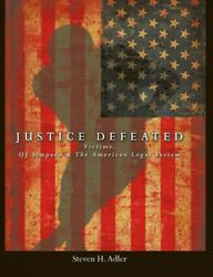 Justice Defeated Victims Oj Simpson And The American Legal System, Hardcov...