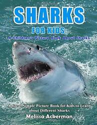 Sharks For Kids A Childrenand039s Picture Book About Sharks... By Ackerman Melissa