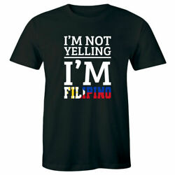 Iandrsquom Not Yelling Iandrsquom Filipino With Philippines Country Flag Funny Menand039s T-shirt
