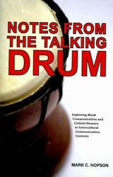 Notes from the Talking Drum : Exploring Black Communication and Critical Memo...