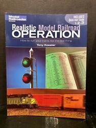 Realistic Model Railroad Operation How To Run Your Trains Tony Koester Like New