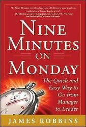 Nine Minutes On Monday The Quick And Easy Way To Go From Manager To Leader...