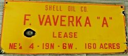 Shell Oil Co. F.vaverka A. Lease 160 Acres Porcelain Gas And Oil Sign 24 X 10 Inch