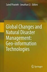 Global Changes And Natural Disaster Management Geo-information Technologies...