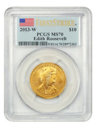 2013-w Edith Roosevelt 10 Pcgs Ms70 First Strike - First Spouse .999 Gold