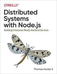 Distributed Systems With Node.js By Thomas Hunter Author