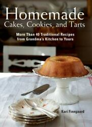 Homemade Cakes Cookies and Tarts: More Than 40 Traditional Recipes from Grandm