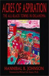 Acres Of Aspiration The All-black Towns In Oklahoma By Johnson, Hannibal B. The
