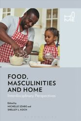 Food Masculinities And Home Interdisciplinary Perspectives Hardcover By ...