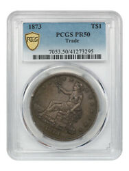 1873 Trade Pcgs Pr 50 - First Year Proof Type Coin - Us Trade Dollar