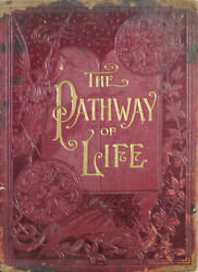 Collectable Antique Book'the Pathway Of Life' By T. Dewitt Talmage, 1889