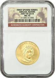 2007-w Abigail Adams 10 Ngc Ms70 - First Spouse .999 Gold