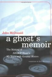 A Ghostand039s Memoir The Making Of Alfred P.sloans - My ... By Mcdonald J Hardback