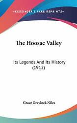 The Hoosac Valley Its Legends And Its History 1912 By Niles, Grace Greylock