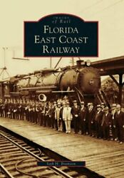 Florida East Coast Railway Images Of Rail By Bramson, Seth H Book The Fast