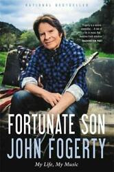 Fortunate Son My Life, My Music By Fogerty, John Book The Fast Free Shipping