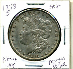 1878 S Au Morgan Dollar 100 Cent About Uncirculated 90 Silver Us 1 Coin 3988