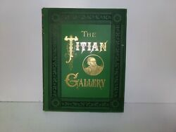 1877 The Titian Gallery Rare Antique Book 77 Pages 14 X 11