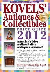 Kovels' Antiques And Collectibles Price Guide 2012 America's Bestselling An...