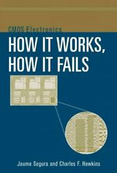 Cmos Electronics How It Works How It Fails Hardcover By Segura Jaume Ha...