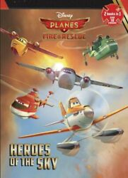 Heroes Of The Sky/high-flying Friends Disney Planes Fire And Rescue Book The