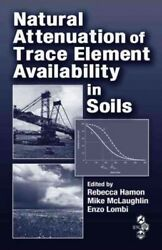 Natural Attenuation Of Trace Element Availability In Soils Hardcover By Hamo...