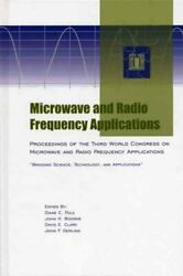 Microwave And Radio Frequency Applications Proceedings Of The Third World C...