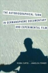Autobiographical Turn In Germanophone Documentary And Experimental Film Hard...