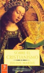 Sobre El Cristianismo/ About Christianity By Marias, Julian Book The Fast Free