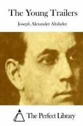 Young Trailers, Paperback By Altsheler, Joseph A., Like New Used, Free Shippi...
