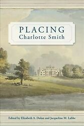 Placing Charlotte Smith, Hardcover By Dolan, Elizabeth A. Edt Labbe, Jacqu...