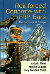 Reinforced Concrete With Frp Bars Mechanics And Design, Hardcover By Nanni,...