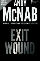Exit Wound Nick Stone Book 12 Andy Mcnaband039s Best-selling Series Of Nick Stone