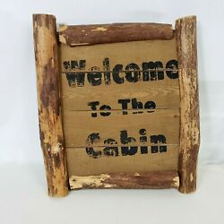 """""""welcome To Our Cabin"""" Lodge Rustic Wooden Wall Hanging Sign Decor Raw Wood 16"""