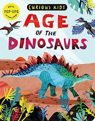 Curious Kids Age Of The Dinosaurs With Pop-ups On Every Page By Marx Jonny