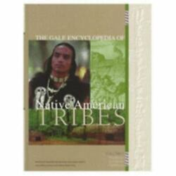 The Gale Encyclopedia Of Native American Tribes [4 Volume Set]