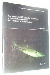 The Spiny Dogfish Squalus Acanthias In The Northeast Pacif... By K. S. Ketchen