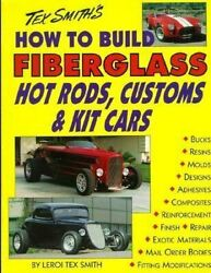 How To Build Fiberglass Hot Rods, Customs, And Kit Cars