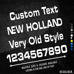 Custom Text New Holland Very Old Style Sticker - Many Colours Sizes Agri Tractor