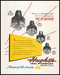1947 Hughes Tool Co. Houston Texas Oil Well Drilling Tricone Rock Bits Print Ad