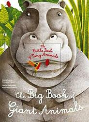 The Big Book of Giant Animals: The Little Book of Tiny A... by Francesca Cosanti