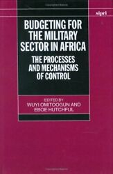 Budgeting For The Military Sector In Africa The Processes And Mechanisms Of...