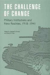 The Challenge Of Change Military Institutions And New Realities 1918-1941