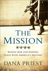 The Mission Waging War And Keeping Peace With Americaand039s Military