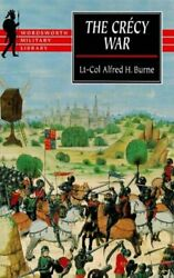 The Crecy War A Military History Of The Hundred Years War From 1337 To The...