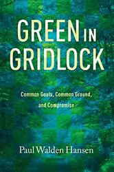 Green In Gridlock Common Goals Common Ground And Compromise