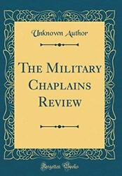 The Military Chaplains Review Classic Reprint