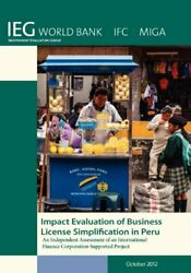 Impact Evaluation Of Business License Simplification In Peru An Independent...